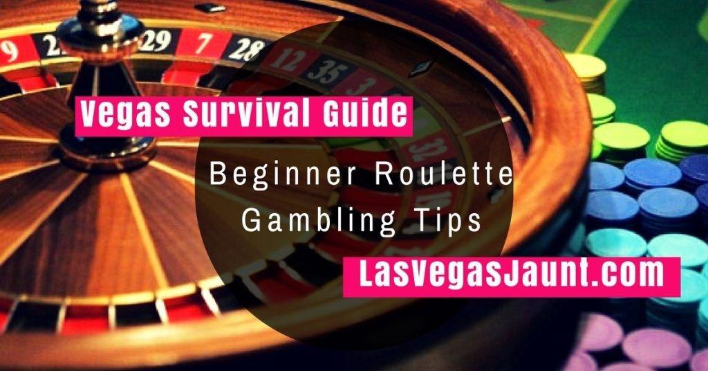 Las Vegas Beginner Roulette Gambling Tips