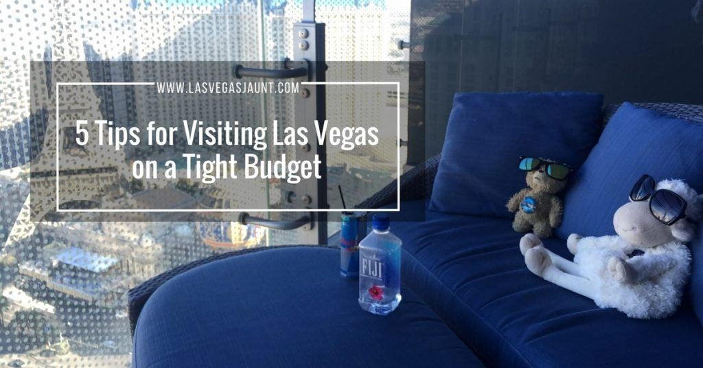 5 Tips for Visiting Las Vegas on a Tight Budget