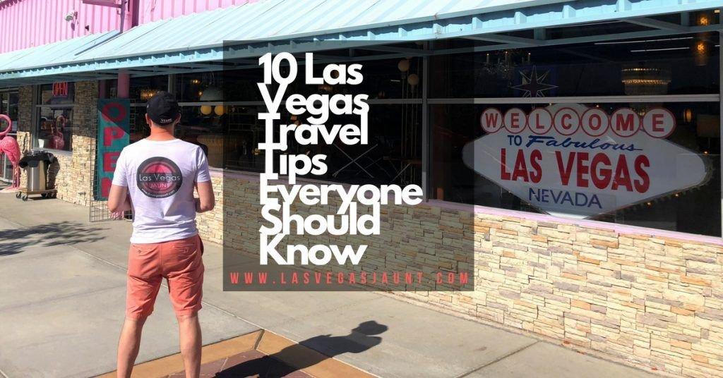 10 Las Vegas Travel Tips
