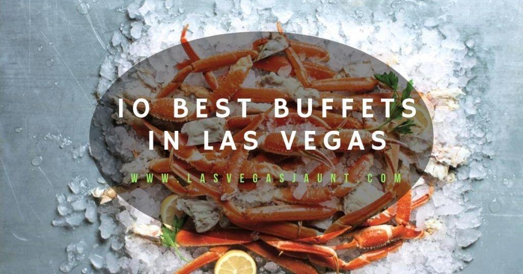 10 Best Buffets In Las Vegas