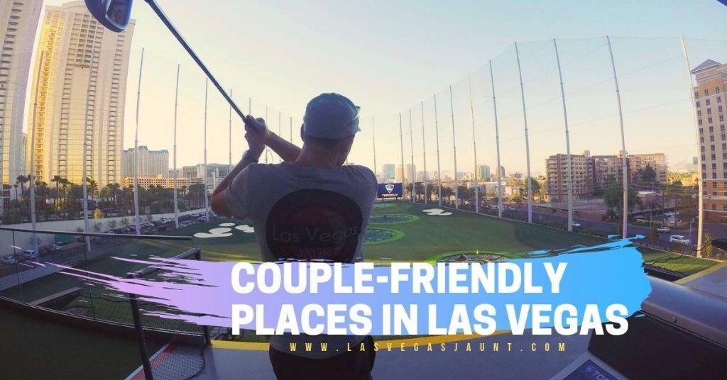 Couple-friendly Places in Las Vegas