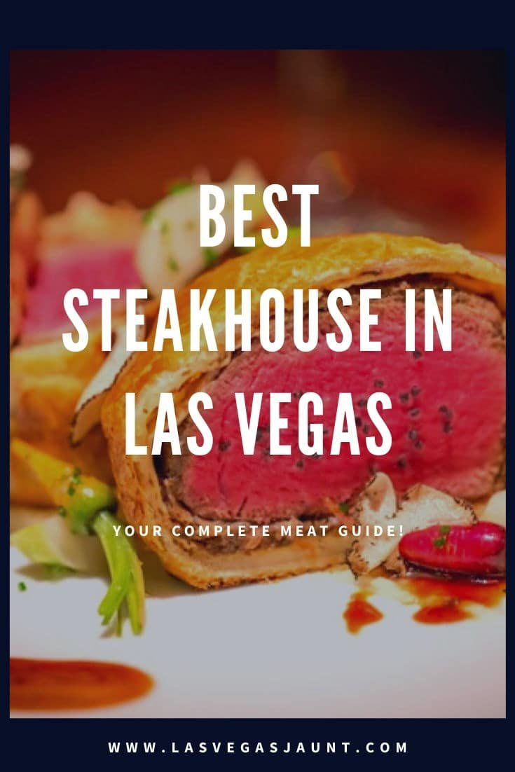 Best Steakhouse in Las Vegas Your Complete Meat Guide