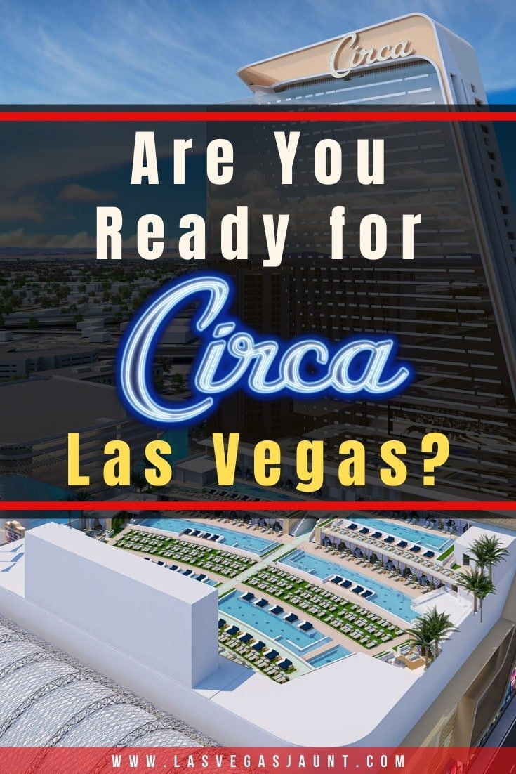Are You Ready for Circa Las Vegas?