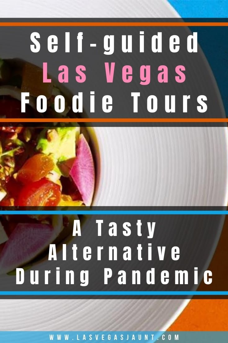 Self-guided Las Vegas Foodie Tours: A Tasty Alternative During Pandemic