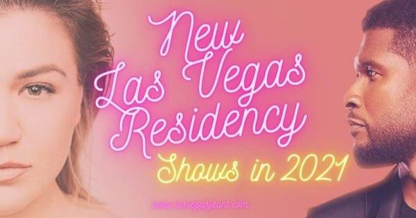 New Las Vegas Residency Shows 2021
