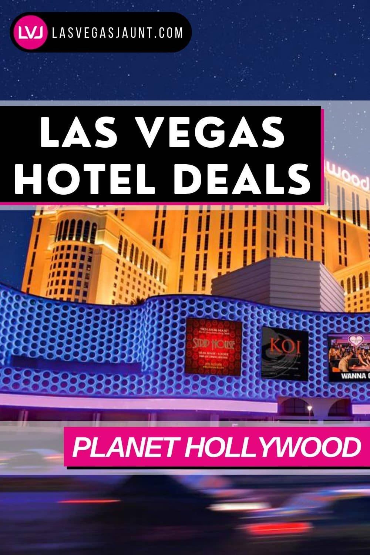 Planet Hollywood Hotel Las Vegas Deals Promo Codes & Discounts