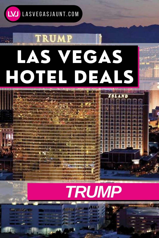 Trump Hotel Las Vegas Deals Promo Codes & Discounts