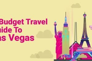 A Budget Travel Guide To Las Vegas