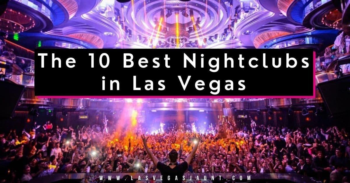 The 10 Best Nightclubs in Las Vegas