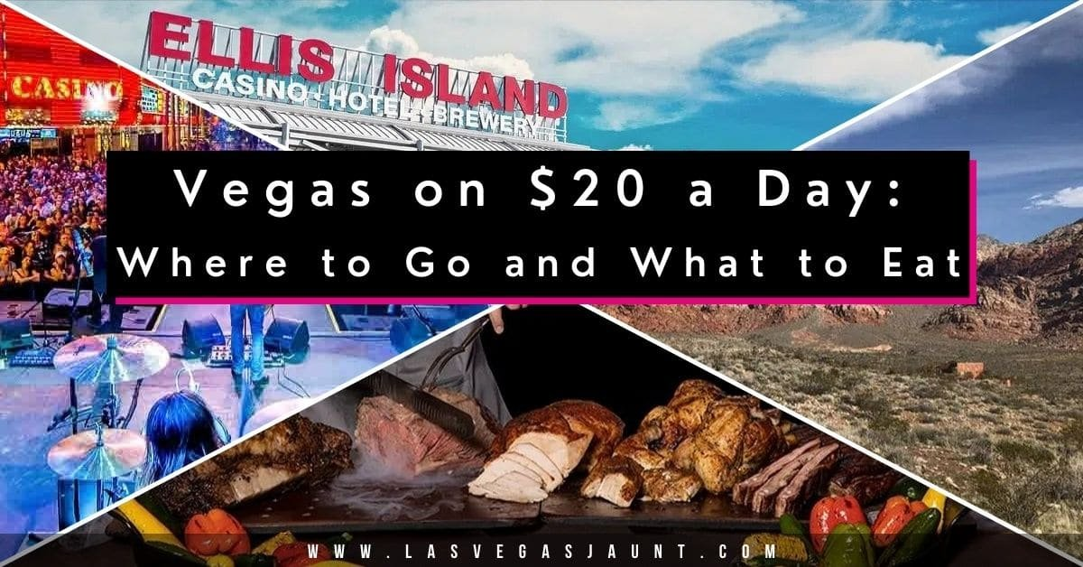 Vegas on $20 a Day Where to Go and What to Eat